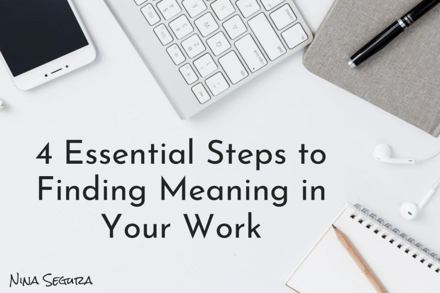 4 Essential Steps to Finding Meaning in Your Work Cover